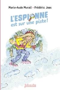 Marie-Aude Murail - L'espionne est sur une piste !.