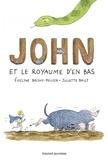 Evelyne Brisou-Pellen et Juliette Baily - John et le royaume d'en bas Tome 1 : .