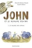 Evelyne Brisou-Pellen et Juliette Baily - John et le royaume d'en bas Tome 2 : La galerie des copains.