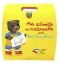 Danièle Bour - Mes activités de maternelle avec Petit Ours Brun.