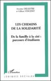 Antoine Delestre et Gilbert Vincent - Les chemins de la solidarité - De la famille à la cité : parcours d'étudiants.