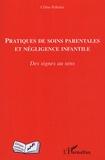 Céline Pelletier - Pratiques de soins parentales et négligence infantile - Des signes au sens.