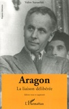 Valère Staraselski - Aragon - La liaison délibérée, Faits et Textes.