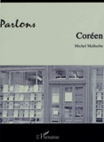 Michel Malherbe - Parlons coréen. 1 CD audio