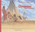 Cheyenne pour toujours / Eve Bunting, François Vincent | Bunting, Eve (1928-....). Auteur