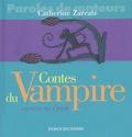 Contes du vampire / Catherine Zarcate | Zarcate, Catherine (1952-....). Auteur