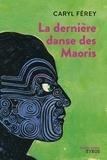 Caryl Férey - La dernière danse des Maoris.