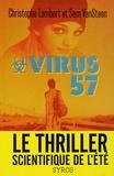 Virus 57 / Christophe Lambert et Sam VanSteen | Lambert, Christophe (1969-....)