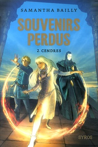 Samantha Bailly - Souvenirs perdus Tome 2 : Cendres.