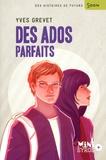 Des ados parfaits / Grevet, Yves | Grevet, Yves (1961-....). Auteur