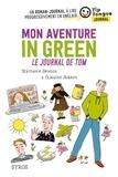 Stéphanie Benson et Claudine Aubrun - Mon aventure In Green - Le journal de Tom.