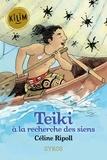 Céline Ripoll - Teiki à la recherche des siens.