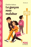 Le garçon rose malabar / Claudine Aubrun   Aubrun, Claudine (1956-....). Auteur