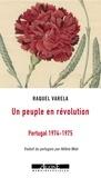 Raquel Varela - Un peuple en révolution - Portugal 1974-1975.