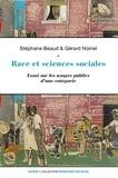 Stéphane Beaud et Gérard Noiriel - Race et sciences sociales - Essai sur les usages publics d'une catégorie.