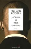 Le temps où nous chantions / Richard Powers | Powers, Richard (1957-....)