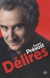 Daniel Prévost - Délires.