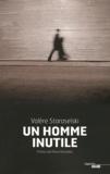 Valère Staraselski - Un homme inutile.