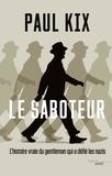 Paul Kix - Le saboteur.