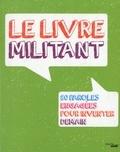 Patrick Coupechoux et Philippe Lefait - Le livre militant - 80 paroles engagées pour inventer demain.