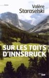 Valère Staraselski - Sur les toits d'Innsbruck.