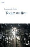 Today we live / Emmanuelle Pirotte | Pirotte, Emmanuelle
