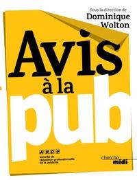 Dominique Wolton - Avis à la pub.