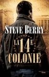 Steve Berry - La 14e colonie.