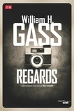 Regards : Nouvelles longues et brèves / William Howard Gass | Gass, William Howard (1924-....)