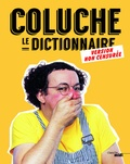 Coluche - Coluche, Le dictionnaire - Version non censurée.