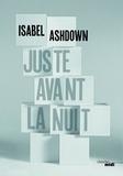 Isabel Ashdown - Juste avant la nuit.