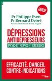 Philippe Even et Bernard Debré - Dépressions, antidépresseurs : le guide - Psychotropes et drogues.