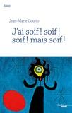 Jean-Marie Gourio - J'ai soif ! soif ! soif ! mais soif !.