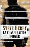 Steve Berry - La conspiration Hoover.