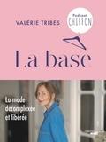 Valérie Tribes - La base - La mode décomplexée et libérée.