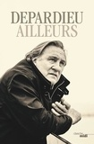 Gérard Depardieu - Ailleurs.