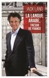 Jack Lang - La langue arabe, trésor de France.
