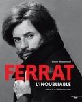 Alain Marouani - Ferrat, l'inoubliable.