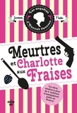 Joanne Fluke - Les enquêtes d'Hannah Swensen Tome 2 : Meurtres et charlotte aux fraises.