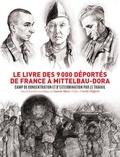 Laurent Thiery - Le livre des 9000 deportés de France à Mittelbau-Dora.