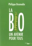 Philippe Bramedie - La bio : un avenir pour tous.