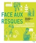 Pascal Griset et Jean-Pierre Williot - Face aux risques - Une histoire de la sûreté alimentaire à la santé environnementale.
