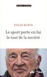 Edgar Morin - Le sport porte en lui le tout de la société.
