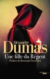 Alexandre Dumas - Une fille du Régent.