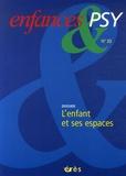 Faroudja Hocini et Jean-Louis Le Run - Enfances & psy N° 33, 2006 : L'enfant et ses espaces.