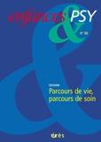 Jean-Philippe Raynaud et Catherine Potel - Enfances & psy N° 38 : Parcours de vie, parcours de soin.