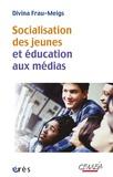 Socialisation des jeunes et éducation aux médias : Du bon usage des contenus et comportements à risque / Divina Frau-Meigs | Frau-Meigs, Divina. Auteur