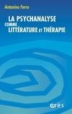 Antonino Ferro - La psychanalyse comme littérature et thérapie.
