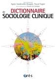 Agnès Vandevelde-Rougale et Pascal Fugier - Dictionnaire de sociologie clinique.