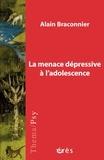 Alain Braconnier - La menace dépressive à l'adolescence.